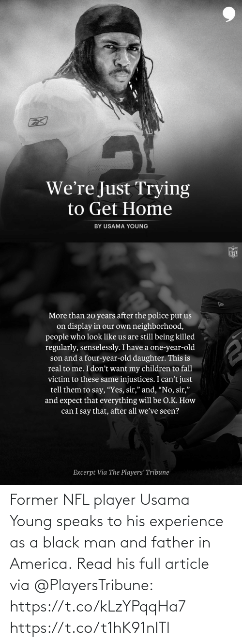 Experience: Former NFL player Usama Young speaks to his experience as a black man and father in America.  Read his full article via @PlayersTribune: https://t.co/kLzYPqqHa7 https://t.co/t1hK91nlTI