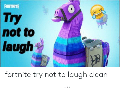 Try Not To Laugh Memes Clean: FORTHITE  Try  not to  laugh fortnite try not to laugh clean - 免费在线视频最佳电影电视节目 ...