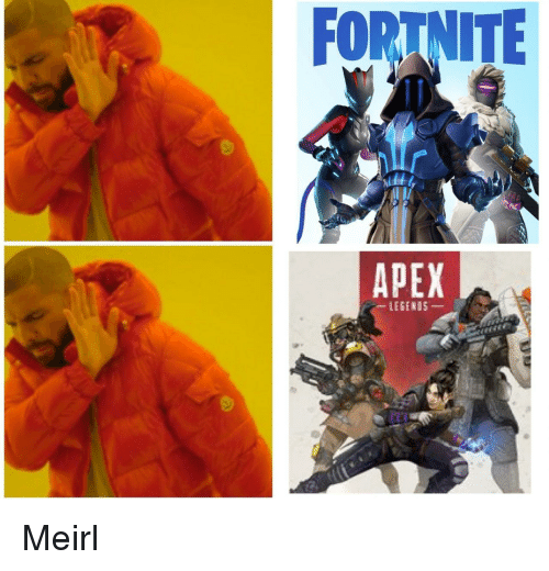 Apex, MeIRL, and Fortnite: FORTNITE  APEX  ki Meirl