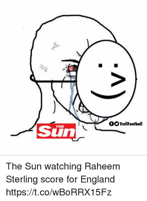 England, Memes, and 🤖: fOTrollFootball  Sun  THE The Sun watching Raheem Sterling score for England https://t.co/wBoRRX15Fz