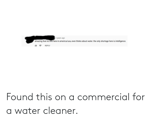 cleaner: Found this on a commercial for a water cleaner.