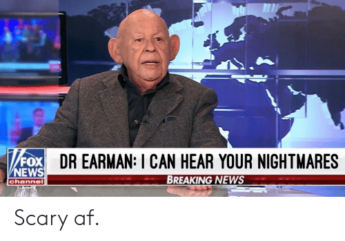 nightmares: FOX DR EARMAN: I CAN HEAR YOUR NIGHTMARES  NEWS  BREAKING NEWS  channe1 Scary af.