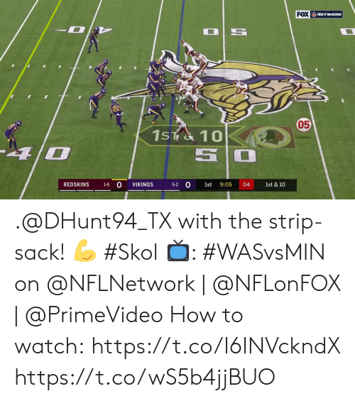 Washington Redskins: FOX NETwaRK  1ST& 10  0  VIKINGS  REDSKINS  9:05  04  1st & 10  1-6  5-2  1st .@DHunt94_TX with the strip-sack! 💪 #Skol  📺: #WASvsMIN on @NFLNetwork | @NFLonFOX | @PrimeVideo How to watch: https://t.co/I6INVckndX https://t.co/wS5b4jjBUO