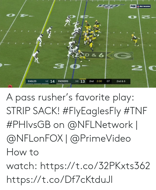 Philadelphia Eagles, Memes, and How To: FOX NETWORK  D & 6  3  20  3-0 13  1-2 14  EAGLES  PACKERS  2nd  2:00  07  2nd & 6 A pass rusher's favorite play: STRIP SACK! #FlyEaglesFly #TNF  #PHIvsGB on @NFLNetwork | @NFLonFOX | @PrimeVideo How to watch: https://t.co/32PKxts362 https://t.co/Df7cKtduJl
