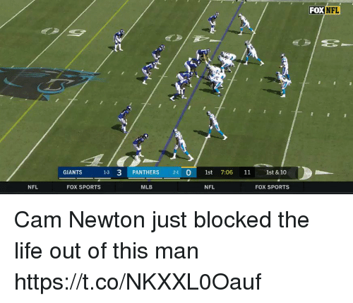 fox sports: FOX NFL  (1  GIANTS 13 3 PANTHERS 21 0 1st 7:06 11 1st & 10  NFL  FOX SPORTS  MLB  NFL  FOX SPORTS Cam Newton just blocked the life out of this man  https://t.co/NKXXL0Oauf
