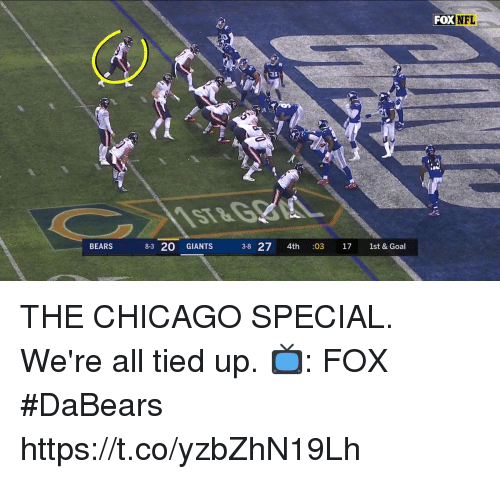 tied up: FOX NFL  133  BEARS  8-3 20 GIANTS  38 27 4th :03 17 1st & Goal THE CHICAGO SPECIAL.  We're all tied up.  📺: FOX #DaBears https://t.co/yzbZhN19Lh