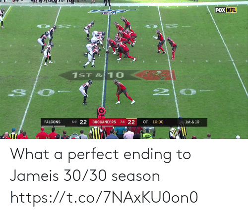 6 9: FOX NFL  1ST & 10  6-9 22  OT 10:00  7-8 22  FALCONS  BUCCANEERS  1st & 10 What a perfect ending to Jameis 30/30 season https://t.co/7NAxKU0on0