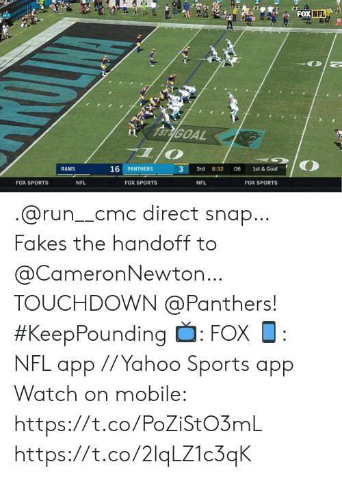 Direct: FOX NFL  1STEGOAL  RAMS  33  16  PANTHERS  8:32  1st & Goal  3rd  06  FOX SPORTS  FOX SPORTS  NFL  FOX SPORTS  NFL .@run__cmc direct snap… Fakes the handoff to @CameronNewton… TOUCHDOWN @Panthers! #KeepPounding   📺: FOX 📱: NFL app // Yahoo Sports app  Watch on mobile: https://t.co/PoZiStO3mL https://t.co/2lqLZ1c3qK