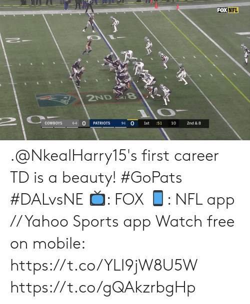 beauty: FOX NFL  2ND 8  9-1 0  COWBOYS  PATRIOTS  :51  2nd & 8  6-4  1st  10 .@NkealHarry15's first career TD is a beauty! #GoPats #DALvsNE  📺: FOX 📱: NFL app // Yahoo Sports app Watch free on mobile: https://t.co/YLI9jW8U5W https://t.co/gQAkzrbgHp