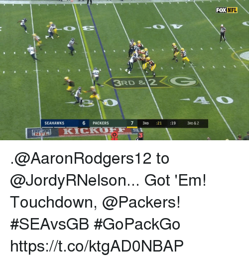 Touchdowners: FOX  NFL  3RD & 2  SEAHAWKS  6 PACKERS  7 3RD :21 :19  7 3RD 21  :19  3RD & 2  3 .@AaronRodgers12 to @JordyRNelson...  Got 'Em!  Touchdown, @Packers! #SEAvsGB #GoPackGo https://t.co/ktgAD0NBAP