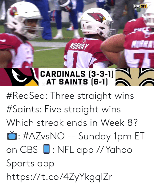 als: FOX NFL  ALS  MURRA  MURRAY  CARDINALS (3-3-1)  AT SAINTS (6-1) #RedSea: Three straight wins #Saints: Five straight wins  Which streak ends in Week 8?   📺: #AZvsNO -- Sunday 1pm ET on CBS  📱: NFL app // Yahoo Sports app https://t.co/4ZyYkgqlZr