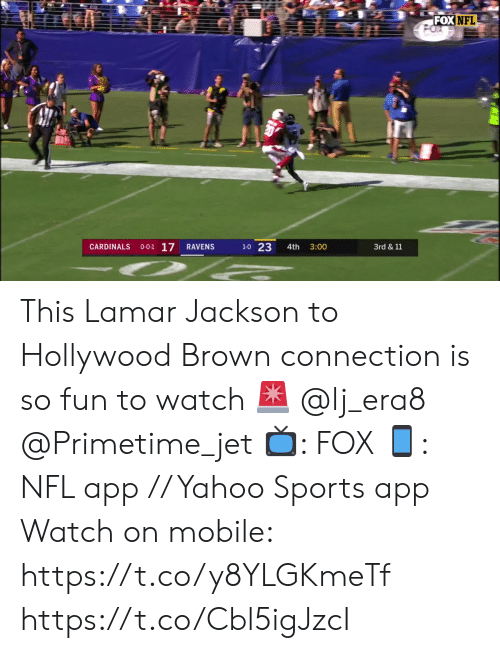 Memes, Nfl, and Sports: FOX NFL  O-0-1 17  1-0 23  CARDINALS  RAVENS  4th  3:00  3rd & 11 This Lamar Jackson to Hollywood Brown connection is so fun to watch 🚨 @lj_era8 @Primetime_jet    📺: FOX 📱: NFL app // Yahoo Sports app Watch on mobile: https://t.co/y8YLGKmeTf https://t.co/Cbl5igJzcI