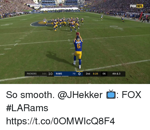 So Smooth: FOX  NFL  PACKERS 3-2-1 10 RAMS  7-0 0 2nd 8:28 06 4th & 3 So smooth. @JHekker  📺: FOX #LARams https://t.co/0OMWIcQ8F4