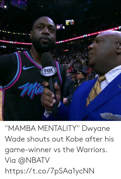 "mamba: FOX  SPORTS ""MAMBA MENTALITY""  Dwyane Wade shouts out Kobe after his game-winner vs the Warriors.   Via @NBATV   https://t.co/7pSAa1ycNN"