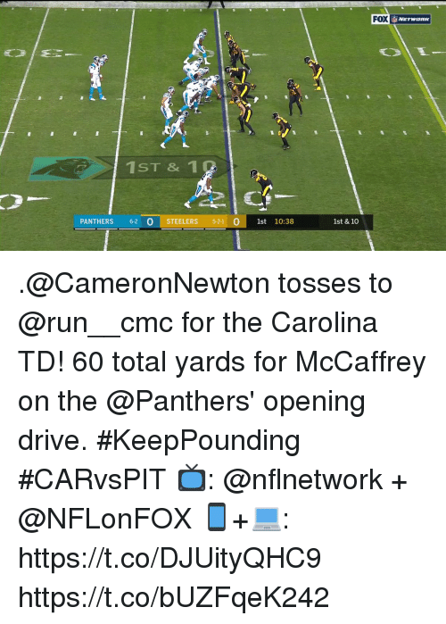 Memes, Run, and Drive: FOX  ST & 1  PANTHERS 6-2 O S  STEELERS 5-2-1  0 1st 10:38  1st & 10 .@CameronNewton tosses to @run__cmc for the Carolina TD!  60 total yards for McCaffrey on the @Panthers' opening drive. #KeepPounding #CARvsPIT  📺: @nflnetwork + @NFLonFOX 📱+💻: https://t.co/DJUityQHC9 https://t.co/bUZFqeK242