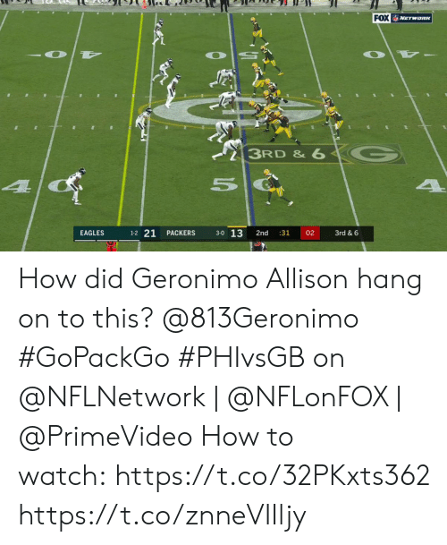 Philadelphia Eagles, Memes, and How To: FOX VETwanK  3RD & 6  4  1-2 21  3-0 13  EAGLES  PACKERS  2nd  :31  02  3rd & 6 How did Geronimo Allison hang on to this? @813Geronimo #GoPackGo  #PHIvsGB on @NFLNetwork | @NFLonFOX | @PrimeVideo How to watch: https://t.co/32PKxts362 https://t.co/znneVIIljy