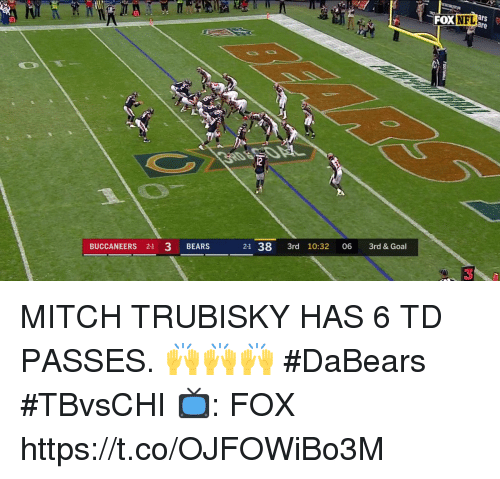 Memes, Bears, and Goal: FOXNFL  L ars  BUCCANEERS 21 3 BEARS  21 38 3rd 10:32 06 3rd & Goal  3 MITCH TRUBISKY HAS 6 TD PASSES. 🙌🙌🙌  #DaBears #TBvsCHI  📺: FOX https://t.co/OJFOWiBo3M
