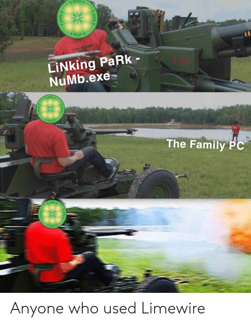 limewire: FPS RUSSIA  LİNking PaRk-  NuMb.exe-  The Family PC Anyone who used Limewire