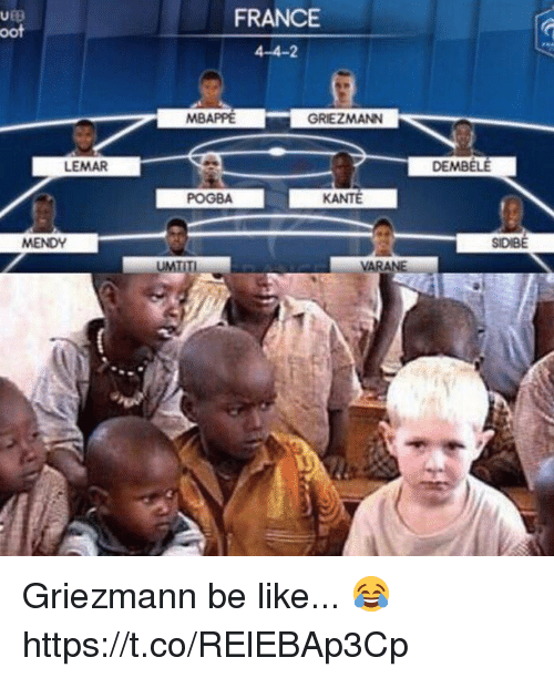 Ooting: FRANCE  oot  4-4-2  MBAPPE  LEMAR  DEMBELE  VAR Griezmann be like... 😂 https://t.co/RElEBAp3Cp