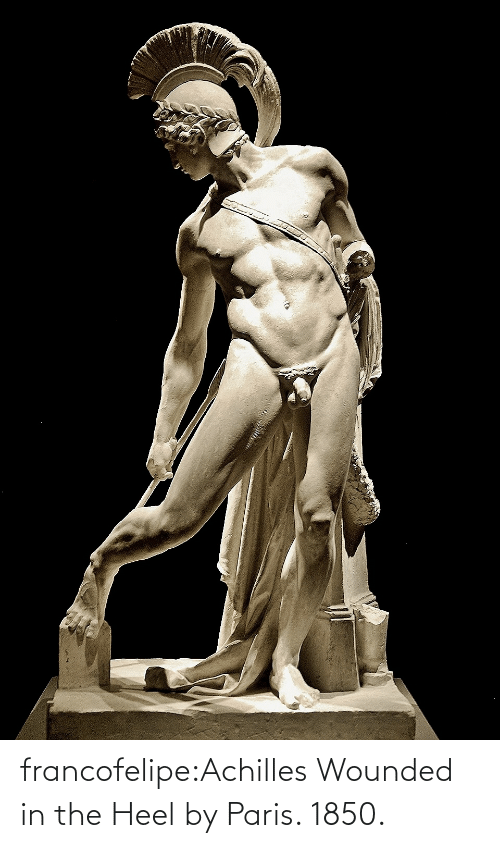 Tumblr, Blog, and Http: francofelipe:Achilles Wounded in the Heel by Paris. 1850.
