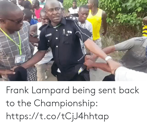 Soccer, Frank Lampard, and Back: Frank Lampard being sent back to the Championship: https://t.co/tCjJ4hhtap