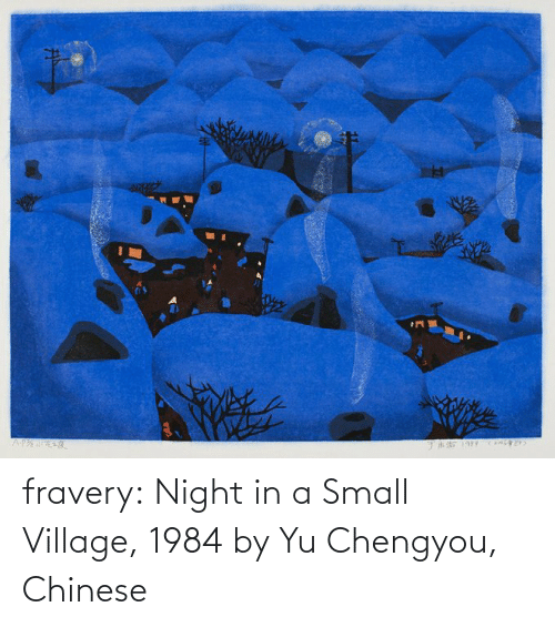 Chinese: fravery:   Night in a Small Village, 1984 by Yu Chengyou, Chinese
