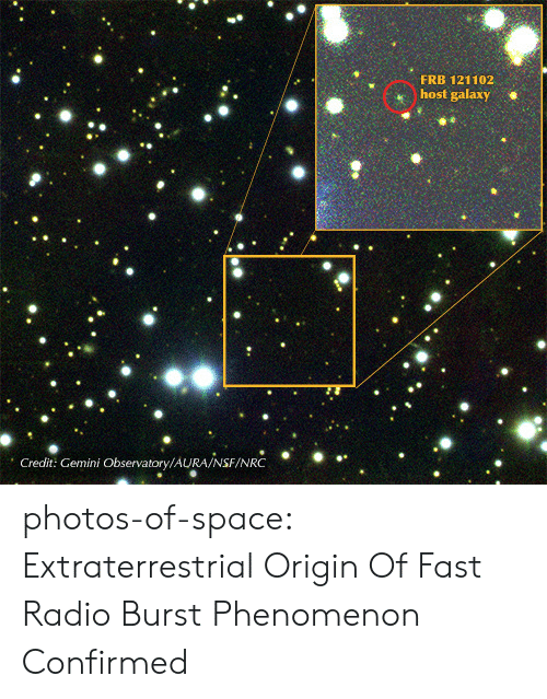 nsf: FRB 121102  host galaxy  0  0  Credit: Gemini Observatory/AURA/NSF/NRC photos-of-space:  Extraterrestrial Origin Of Fast Radio Burst Phenomenon Confirmed