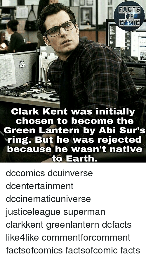 Clarked: FRCTS  COMIC  Clark Kent was initially  chosen to become the  Green Lantern by Abi Sur's  ring. But he was rejected  because he wasn't native  to Earth. dccomics dcuinverse dcentertainment dccinematicuniverse justiceleague superman clarkkent greenlantern dcfacts like4like commentforcomment factsofcomics factsofcomic facts