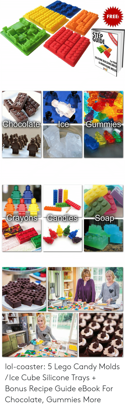 Amazon, Candy, and Ice Cube: FREE!  ASTEP by  STEP  GUIDE  For YOUR  SIuCONE BULDING BRICK  LANNIFIGURE MOLDS  agi   Chocolate  IceGummies   rayonsandiesSoap lol-coaster:  5 Lego Candy Molds / Ice Cube Silicone Trays + Bonus Recipe Guide eBook For Chocolate, Gummies  More