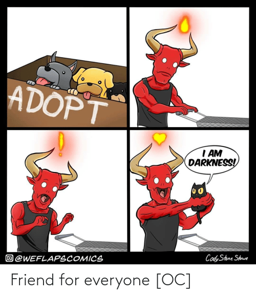 For Everyone: Friend for everyone [OC]