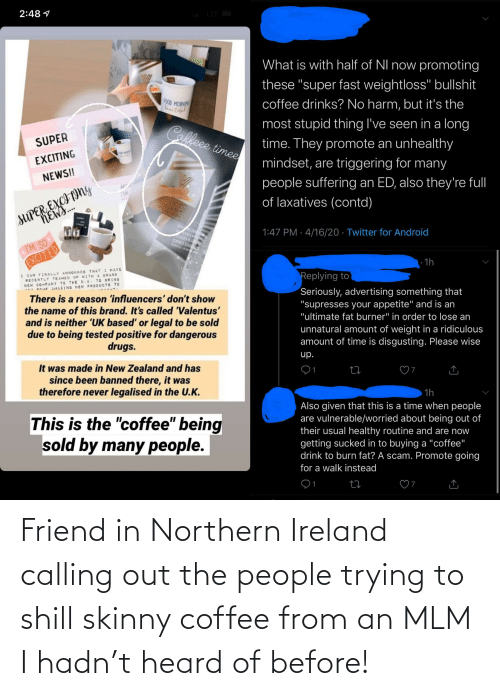 Ireland: Friend in Northern Ireland calling out the people trying to shill skinny coffee from an MLM I hadn't heard of before!