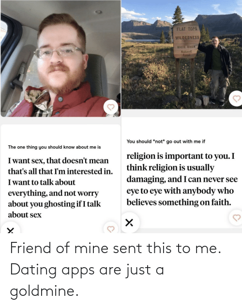 Of Mine: Friend of mine sent this to me. Dating apps are just a goldmine.