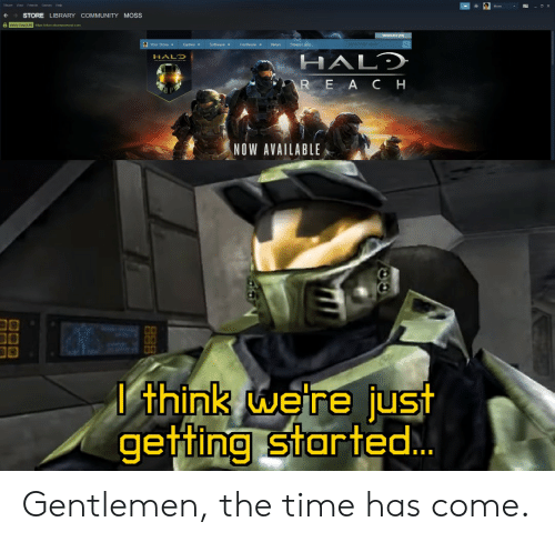 Community, Halo, and News: Friende  STORE LIBRARY COMMUNITY MOSS  Me Cep Us) sesdacarm alcn  WESHLEST (19  Your Store  Steam Labs  rch the store  Games  Sottware  Hardware  News  HALD  HALO  R E A CH  NOW AVAILABLE  think we're just  getting started. Gentlemen, the time has come.