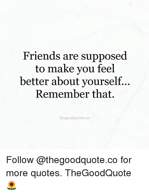 Friends Memes And Quotes Are Supposed To Make You Feel Better About
