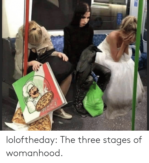 Stages: Frish  P1ZZA  - loloftheday:  The three stages of womanhood.
