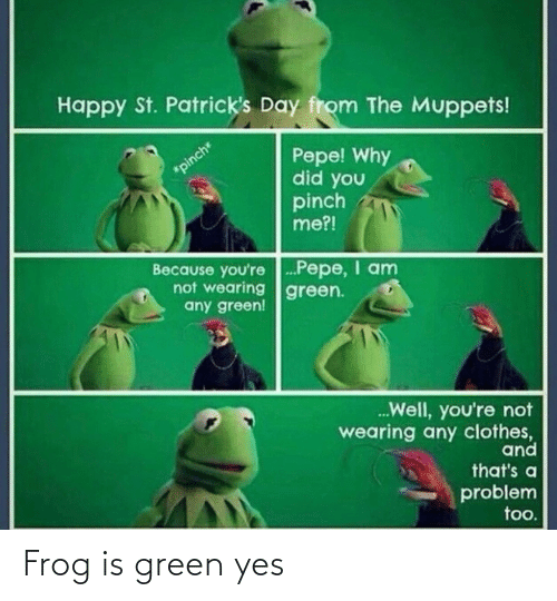 green: Frog is green yes