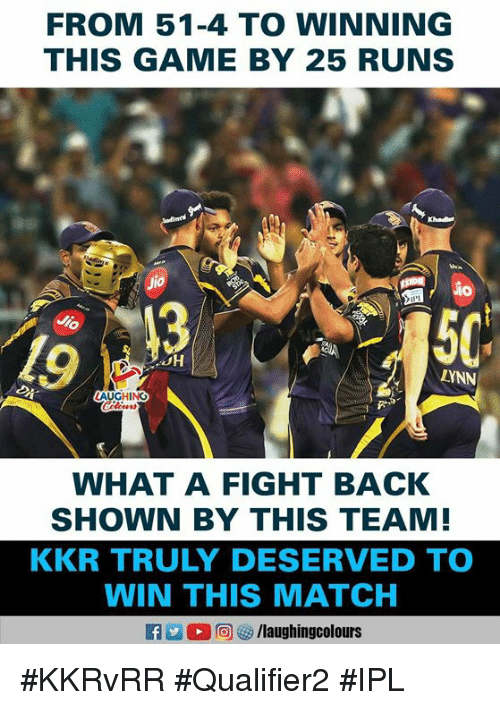 Game, Match, and Indianpeoplefacebook: FROM 51-4 TO WINNING  THIS GAME BY 25 RUNS  50  ZYNN  WHAT A FIGHT BACK  SHOWN BY THIS TEAM!  KKR TRULY DESERVED TO  WIN THIS MATCH #KKRvRR #Qualifier2 #IPL