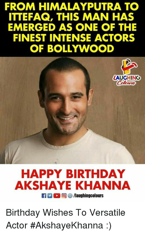 Birthday, Happy Birthday, and Happy: FROM HIMALAYPUTRA TO  ITTEFAQ, THIS MAN HAS  EMERGED AS ONE OF THE  FINEST INTENSE ACTORS  OF BOLLYWOOD  LAUGHING  HAPPY BIRTHDAY  AKSHAYE KHANNA Birthday Wishes To Versatile Actor  #AkshayeKhanna  :)