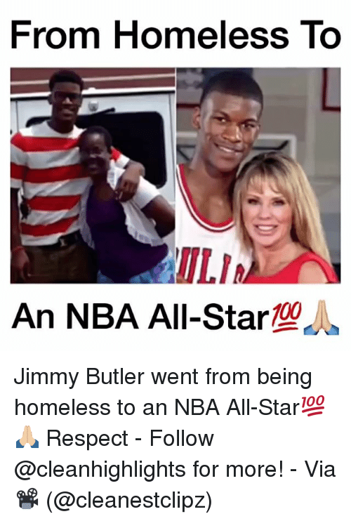 Jimmie: From Homeless To  ILIA  An NBA All-Star  100 Jimmy Butler went from being homeless to an NBA All-Star💯🙏🏼 Respect - Follow @cleanhighlights for more! - Via 📽 (@cleanestclipz)