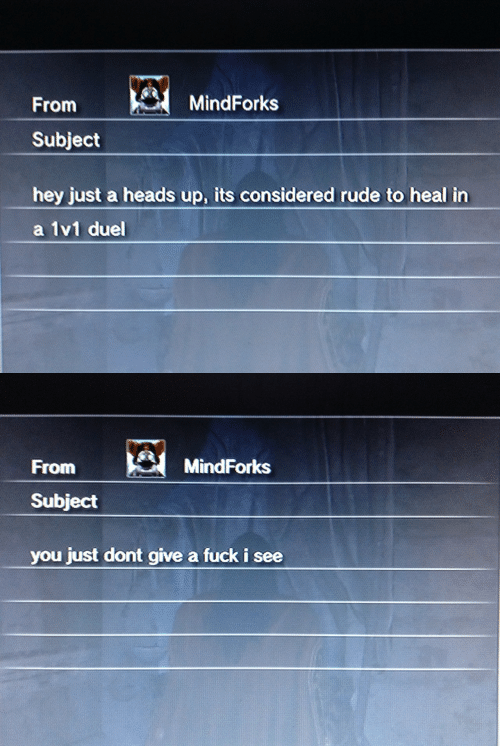 duel: From  MindForks  Subject  hey just a heads up, its considered rude to heal in  a 1v1 duel   From  MindForks  เงา  Subject  you just dont give a fuck i see