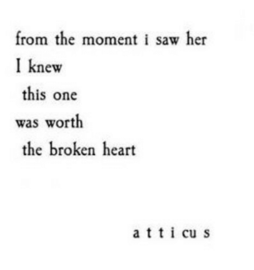 Saw, Heart, and Her: from the moment i saw her  I knew  this one  was worth  the broken heart  atti cu s