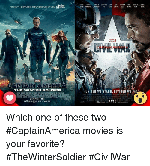 United We Stand: FROM THE STUDIO THAT BROUGHT You  EAPTAIN AMERICA  THE WINTER  SCOLDIER  MARCH 26  IN30 reaLO 30 AND IMAX 30  MAGNET  UNITED WE STAND. OIVIDEO WE FAU  MAY 6 Which one of these two #CaptainAmerica movies is your favorite?   #TheWinterSoldier #CivilWar