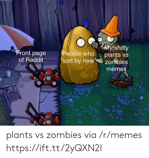 plants vs zombies: Front page  of Reddit  My shitty  People who plants vs  sort by newzombies  meme plants vs zombies via /r/memes https://ift.tt/2yQXN2l