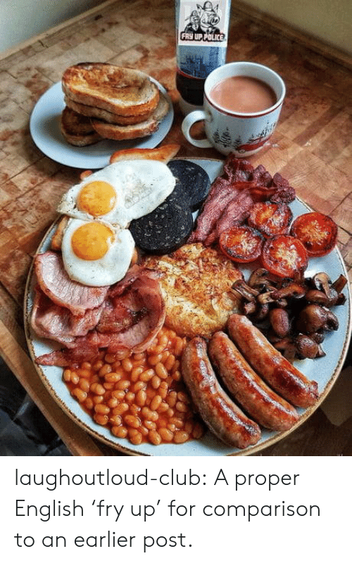 fry: FRY UP POLICE laughoutloud-club:  A proper English 'fry up' for comparison to an earlier post.
