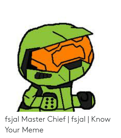 Fsjal Master Chief Fsjal Know Your Meme Meme On