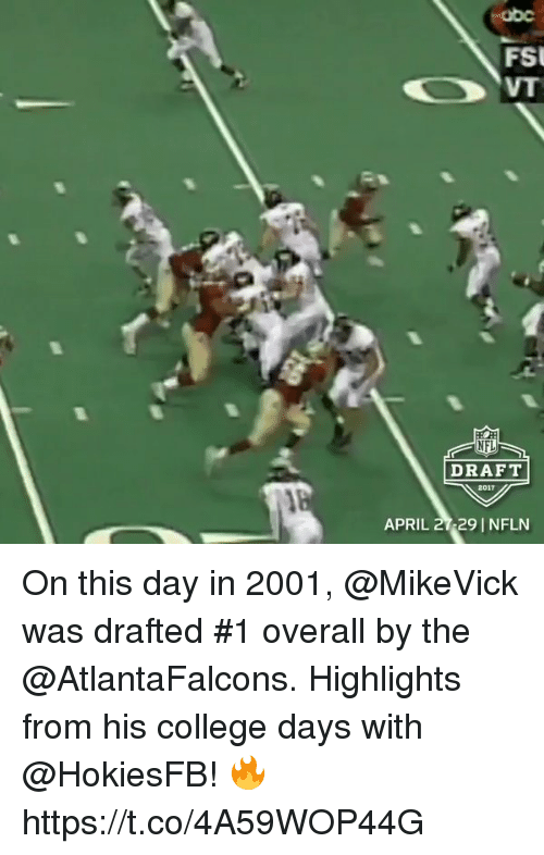 FSU Florida State University: FSU  DRAFT  2017  APRIL 27129 INFLN On this day in 2001, @MikeVick was drafted #1 overall by the @AtlantaFalcons.  Highlights from his college days with @HokiesFB! 🔥 https://t.co/4A59WOP44G