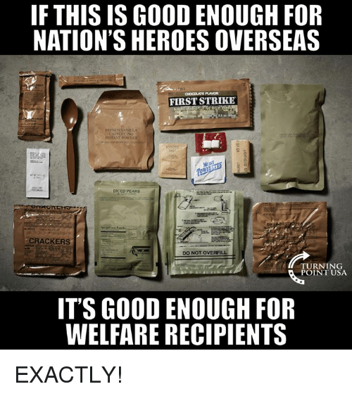 Pears: FTHIS IS GOOD ENOUGH FOR  NATION'S HEROES OVERSEAS  FIRST STRIKE  CAPPUCCINO  DICED PEARS  CRACKERS  DO NOT OVERFILL  ITURNING  POINT USA  IT'S GOOD ENOUGH FOR  WELFARE RECIPIENTS EXACTLY!