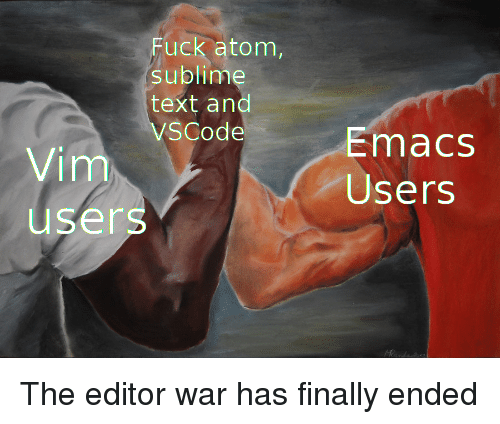 Sublime Text: Fuck atom,  sublime  text and  VSCode  Emacs  Users  Vim  users