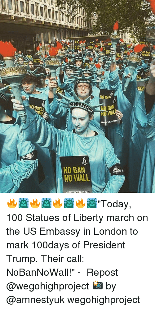 "Anaconda, Memes, and London: FUGEES  GEts  NO BAN  NO WALL  O RAM  ED BAN  NO WALJ  REFI 🔥🗽🔥🗽🔥🗽🔥🗽""Today, 100 Statues of Liberty march on the US Embassy in London to mark 100days of President Trump. Their call: NoBanNoWall!"" - ・・・ Repost @wegohighproject 📸 by @amnestyuk wegohighproject"
