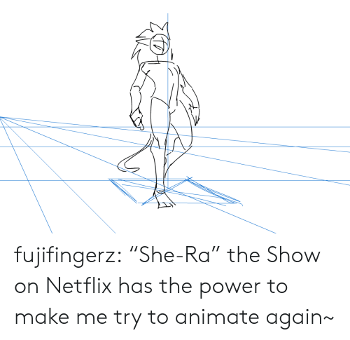 """Netflix, Tumblr, and Blog: fujifingerz:  """"She-Ra"""" the Show on Netflix has the power to make me try to animate again~"""